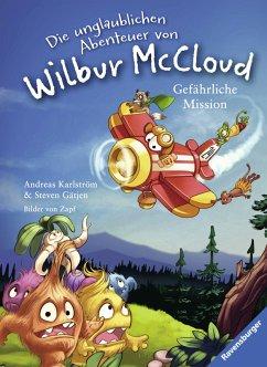 Gefährliche Mission / Die unglaublichen Abenteuer von Wilbur McCloud Bd.2 (eBook, ePUB) - Gätjen, Steven; Karlström, Andreas