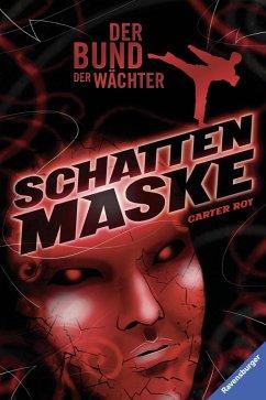 Schattenmaske / Der Bund der Wächter Bd.3 (eBook, ePUB) - Roy, Carter