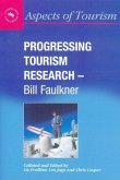 Progressing Tourism Research - Bill Faulkner