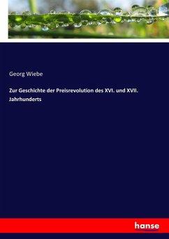 Zur Geschichte der Preisrevolution des XVI. und XVII. Jahrhunderts