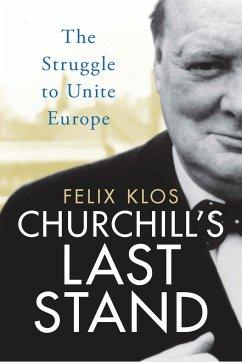 Churchill's Last Stand - Klos, Felix