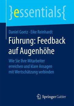 Führung: Feedback auf Augenhöhe - Goetz, Daniel; Reinhardt, Eike