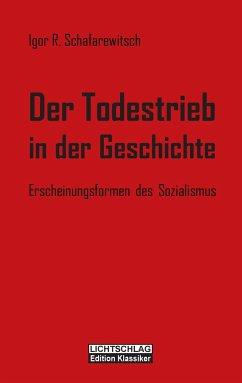 Der Todestrieb in der Geschichte - Schafarewitsch, Igor R.