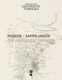 Museen + Sammlungen der Universität Tübingen