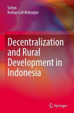 Decentralization and Rural Development in Indonesia - Sutiyo; Maharjan, Keshav Lall