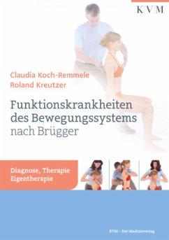 Funktionskrankheiten des Bewegungssystems nach Brügger - Koch-Remmele, Claudia;Kreutzer, Roland