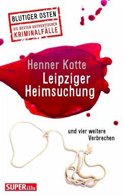 Leipziger Heimsuchung (eBook, ePUB) - Kotte, Henner