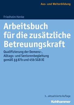 Arbeitsbuch für die zusätzliche Betreuungskraft (eBook, PDF) - Henke, Friedhelm