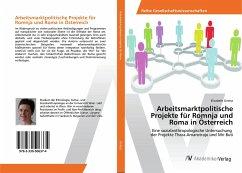 Arbeitsmarktpolitische Projekte für Romnja und Roma in Österreich