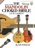 The Mandolin Chord Bible: GDAE Standard Tuning 2,736 Chords