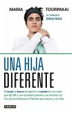 Una Hija Diferente / A Different Kind of Daughter: The Girl Who Hid from the Tal Iban in Plain Sught
