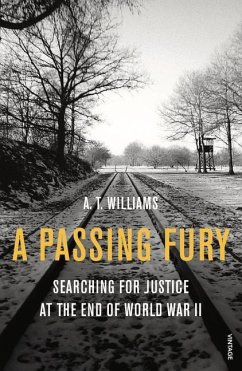 A Passing Fury: Searching for Justice at the End of World War II - Williams, A. T.