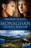 Monaghan: Geliebte Rebellin