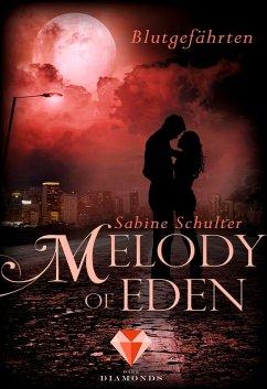 Blutgefährten / Melody of Eden Bd.1 (eBook, ePUB) - Schulter, Sabine