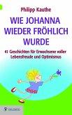 Wie Johanna wieder fröhlich wurde (eBook, ePUB)