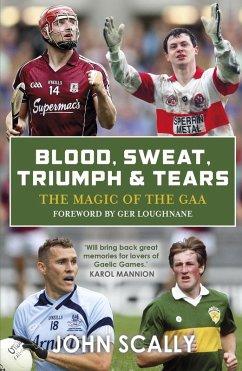 Blood, Sweat, Triumph and Tears (eBook, ePUB) - Scally, John