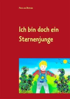 Ich bin doch ein Sternenjunge (eBook, ePUB) - Bistram, Flora von
