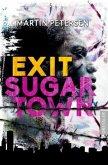 Exit Sugartown (Mängelexemplar)