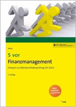 5 vor Finanzmanagement - Weber, Martin