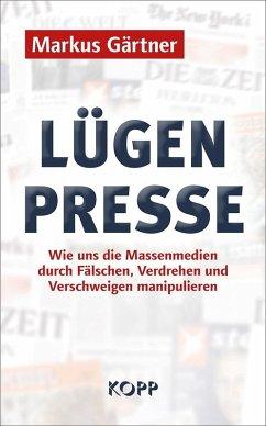Lügenpresse (eBook, ePUB) - Gärtner, Markus