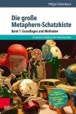 Die große Metaphern-Schatzkiste - Band 1: Grundlagen und Methoden (eBook, PDF)