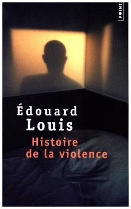 Histoire de la violence - Louis, Édouard