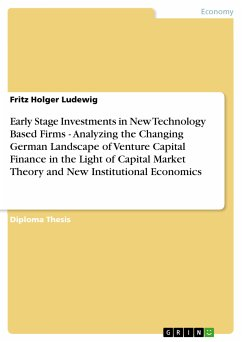 Early Stage Investments in New Technology Based Firms - Analyzing the Changing German Landscape of Venture Capital Finance in the Light of Capital Market Theory and New Institutional Economics (eBook, PDF)