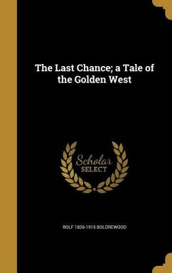 LAST CHANCE A TALE OF THE GOLD