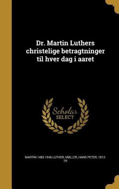 DAN-DR MARTIN LUTHERS CHRISTEL