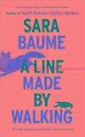 A Line Made By Walking - Baume, Sara