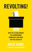 Revolting!: How the Establishment Are Undermining Democracy and What They're Afraid of