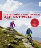 Die schönsten Trails der Schweiz (eBook, ePUB)