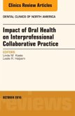 Impact of Oral Health on Interprofessional Collaborative Practice, an Issue of Dental Clinics of North America, Volume 60-4