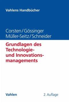 Grundlagen des Technologie- und Innovationsmanagements (eBook, PDF) - Corsten, Hans; Gössinger, Ralf; Schneider, Herfried; Müller-Seitz, Gordon