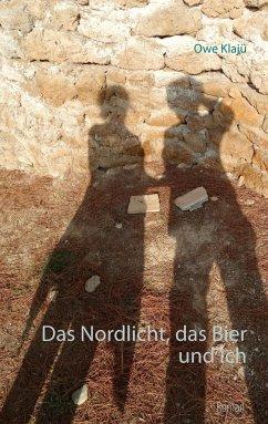 Das Nordlicht, das Bier und ich