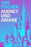 Audrey und Ariane (eBook, ePUB)