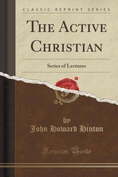 The Active Christian: Series of Lectures (Class...