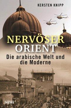 Nervöser Orient (eBook, PDF) - Knipp, Kersten