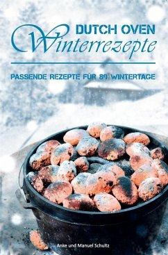 Dutch Oven Winterrezepte - Schultz, Anke; Schultz, Manuel