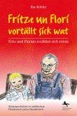 Fritze un Flori vortällt sick wat - Fritz und Florian erzählen sich etwas
