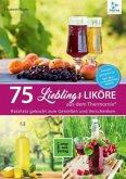 75 Lieblingsliköre aus dem Thermomix®