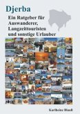 Djerba - Ein Ratgeber für Auswanderer, Langzeittouristen und sonstige Urlauber