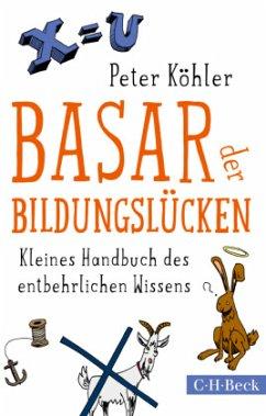 Basar der Bildungslücken - Köhler, Peter