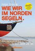 Wie wir im Norden segeln. (eBook, ePUB)