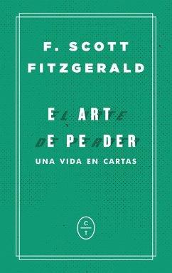 El arte de perder (eBook, ePUB) - Fitzgerald, F. Scott