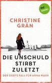Die Unschuld stirbt zuletzt - Der siebte Fall für Anna Marx (eBook, ePUB)