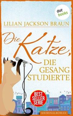 Die Katze, die Gesang studierte / Die Katze Bd.17 (eBook, ePUB) - Braun, Lilian Jackson