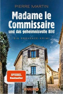 Madame le Commissaire und das geheimnisvolle Bild / Kommissarin Isabelle Bonnet Bd.4 (eBook, ePUB) - Martin, Pierre