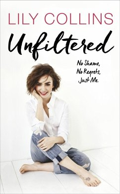 Unfiltered: No Shame, No Regrets, Just Me (eBoo...