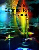 How to Connect to the Universe (eBook, ePUB)